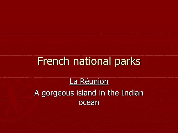 French national parks La Réunion A gorgeous island in the Indian ocean