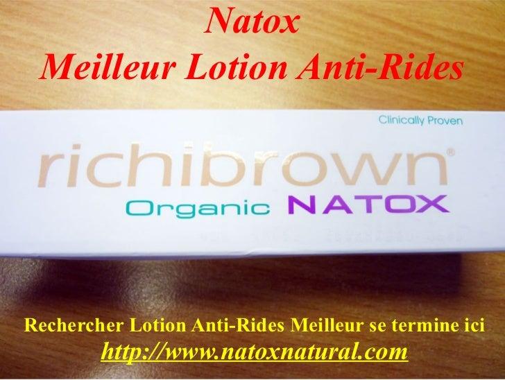 Natox Meilleur Lotion Anti-RidesRechercher Lotion Anti-Rides Meilleur se termine ici        http://www.natoxnatural.com