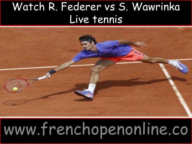 Watch R. Federer vs S. Wawrinka Live tennis www.frenchopenonline.co