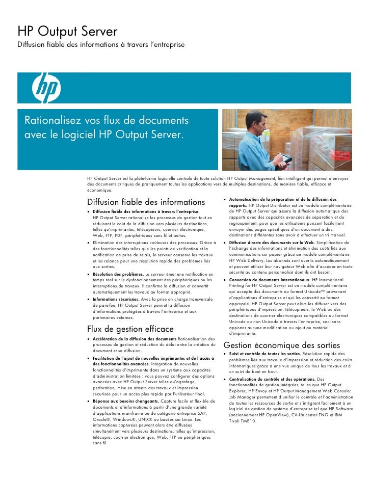 HP Output Server Diffusion fiable des informations à travers l'entreprise       Rationalisez vos flux de documents   avec ...