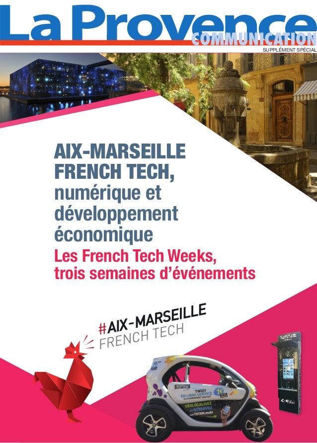 AIX-MARSEILLE FRENCH TECH, numérique et développement économique Les French Tech Weeks, trois semaines d'événements W SUPP...
