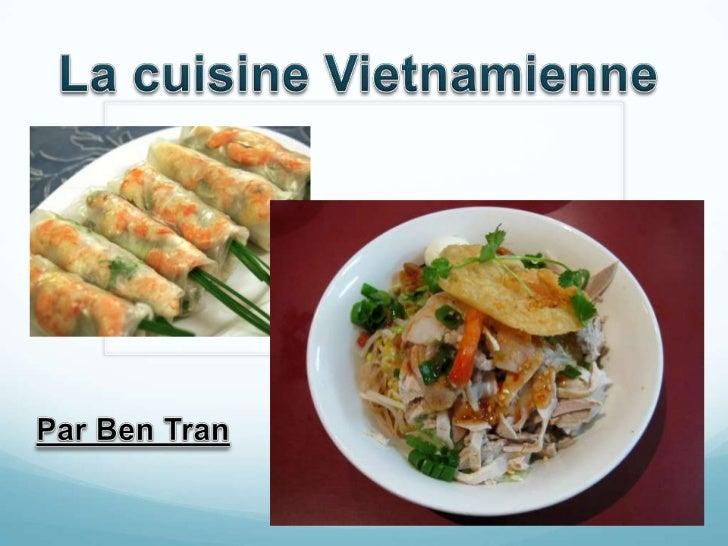 La cuisine vietnamienne est généralement considéré comme lun des plussains cuisines du monde. Cest à cause de lutilisation...