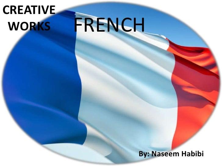 CREATIVE WORKS     FRENCH                By: Naseem Habibi