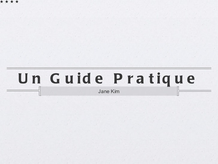 Un Guide Pratique <ul><li>Jane Kim </li></ul>