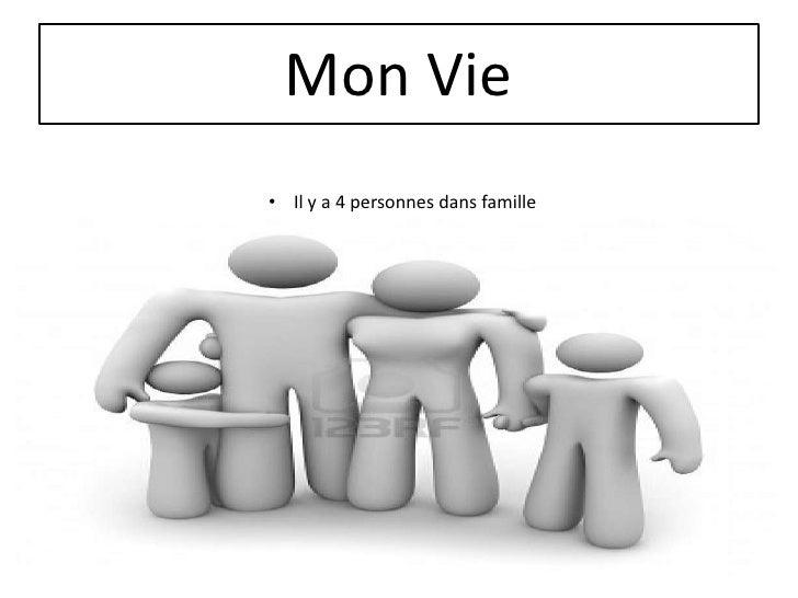 Mon Vie• Il y a 4 personnes dans famille