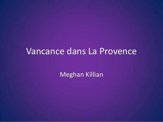 Vancance dans La Provence Meghan Killian