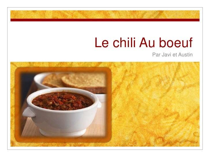 Le chili Au boeuf<br />Par Javi et Austin<br />