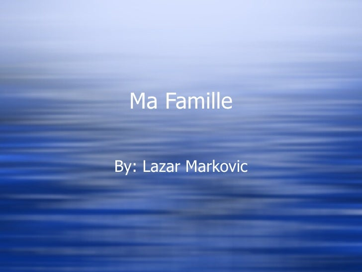 Ma Famille By: Lazar Markovic