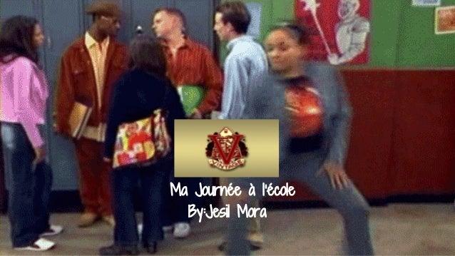Ma Journée à l'école By:Jesil Mora