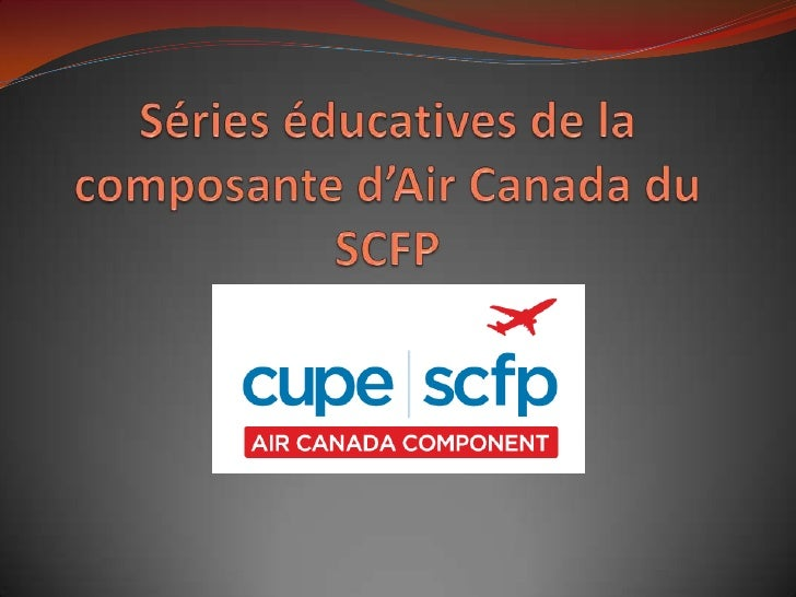 Séries éducatives de la composante d'Air Canada du SCFP<br />