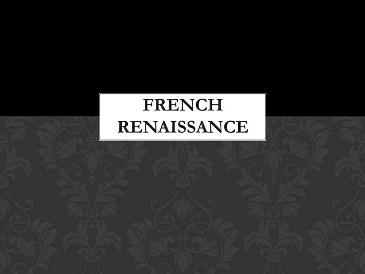 FRENCH RENAISSANCE<br />