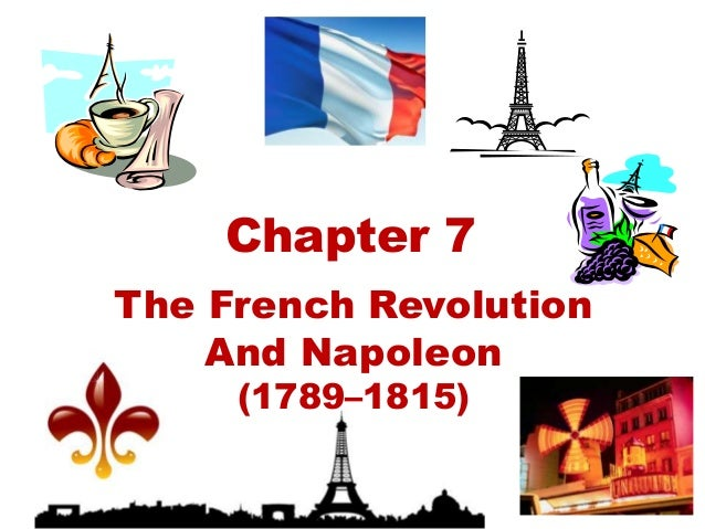 Chapter 7The French Revolution    And Napoleon     (1789–1815)