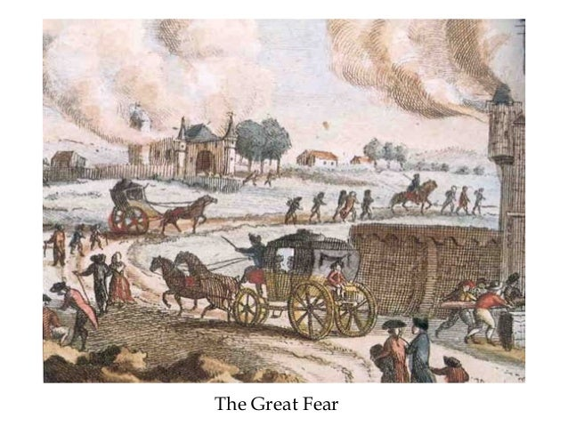 the significance of the great fear of 1789 essay The chief purpose of the king and of necker, who had been recalled, was to   records of feudal dues this reaction is known as the grande peur [great fear] on  aug 4, the nobles and clergy in the assembly, driven partly by fear and partly by  an  french revolution (1789–99) series of events that removed the french.