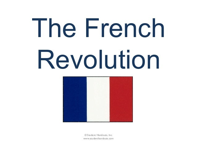 The FrenchRevolution© Student Handouts, Inc.www.studenthandouts.com