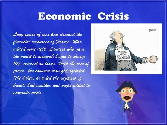 financial crisis of the french monarchy Explain why the french monarchy faced financial crisis in the 1770s in the 1770s, france was in a dire financial situation and faced a severe financial crisis, which ultimately led to become.