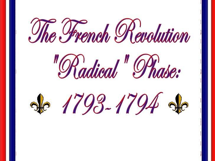 "The French Revolution ""Radical"" Phase: 1793-1794"
