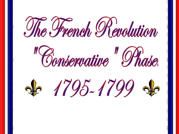 """The French Revolution """"Conservative"""" Phase: 1795-1799"""