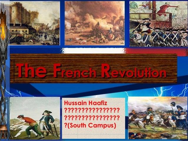 The FThe Frenchrench RRevolutionevolution 1 Hussain Haafiz ???????????????? ???????????????? ?(South Campus)