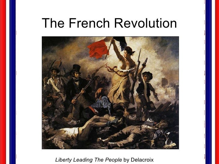 The French Revolution Liberty Leading The People  by Delacroix