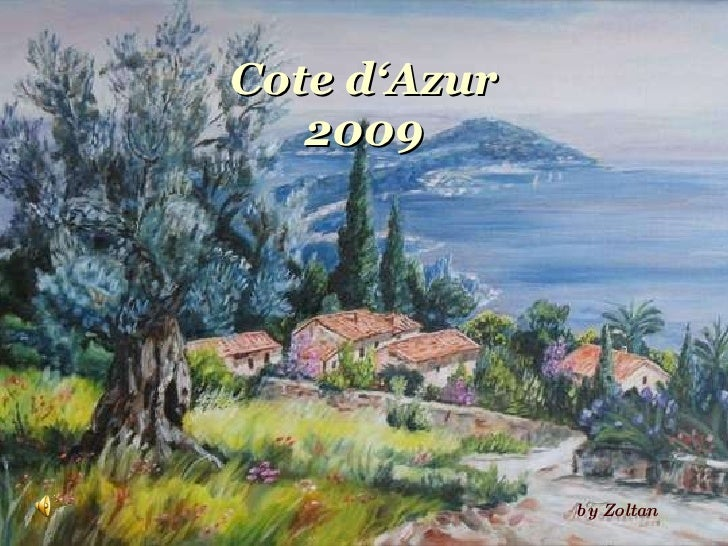 Cote d'Azur 2009 by Zoltan
