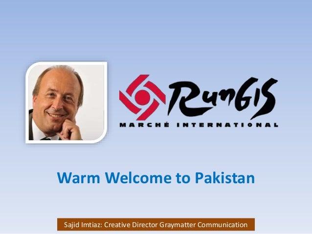 Warm Welcome to Pakistan Sajid Imtiaz: Creative Director Graymatter Communication