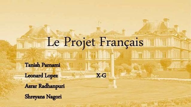 Le Projet Français Tanish Parnami Leonard Lopez X-G Asrar Radhanpuri Shreyans Nagori