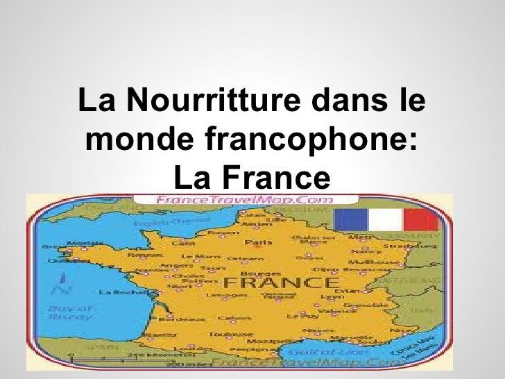 La Nourritture dans lemonde francophone:     La France