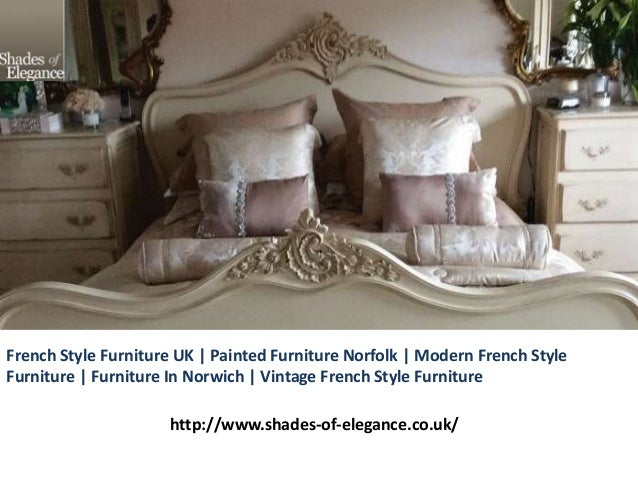 French Style Furniture UK | Painted Furniture Norfolk | Modern French Style  Furniture | Furniture In ...