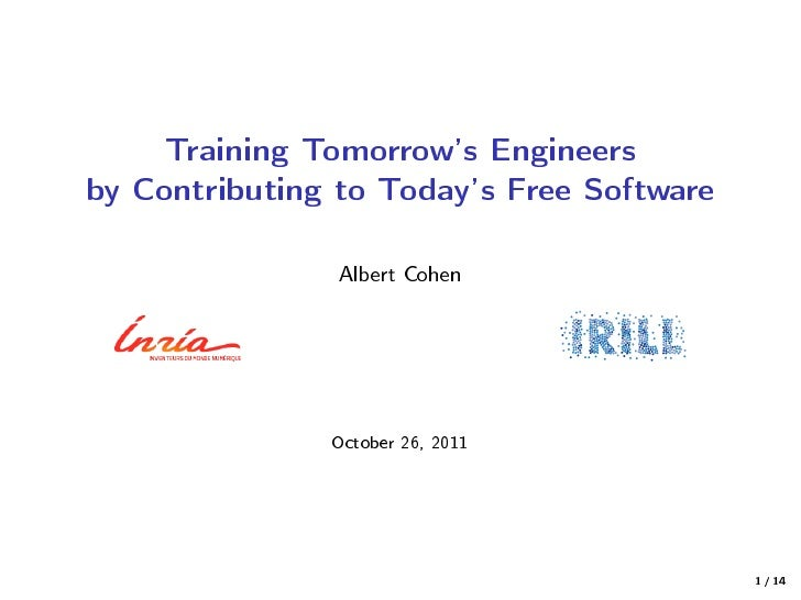 Training Tomorrows Engineersby Contributing to Todays Free Software                Albert Cohen               October 26, ...