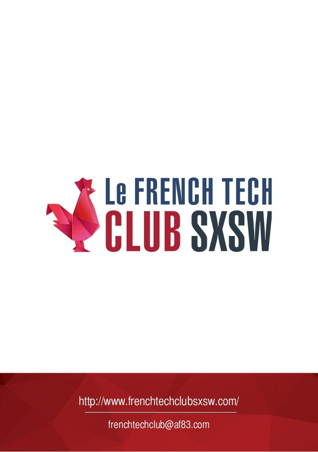 http://www.frenchtechclubsxsw.com/ frenchtechclub@af83.com
