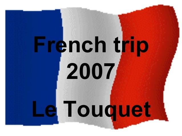French trip 2007 Le Touquet