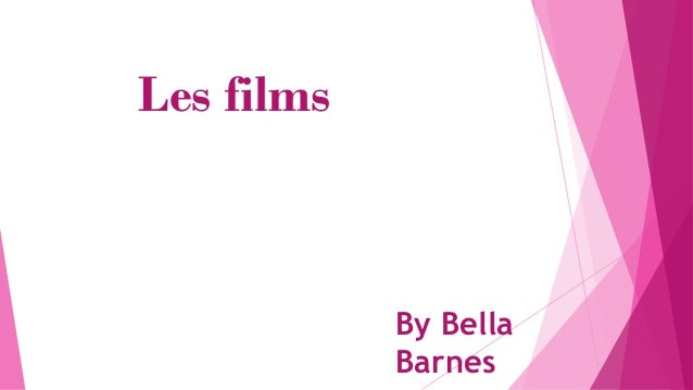 Les films By Bella Barnes