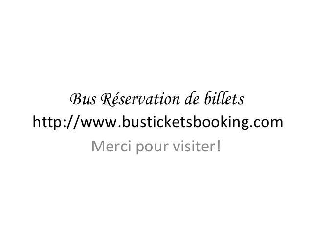 Bus Réservation de billets http://www.busticketsbooking.com Merci pour visiter!