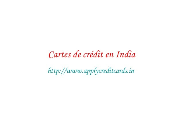 Cartes de crédit en India http://www.applycreditcards.in