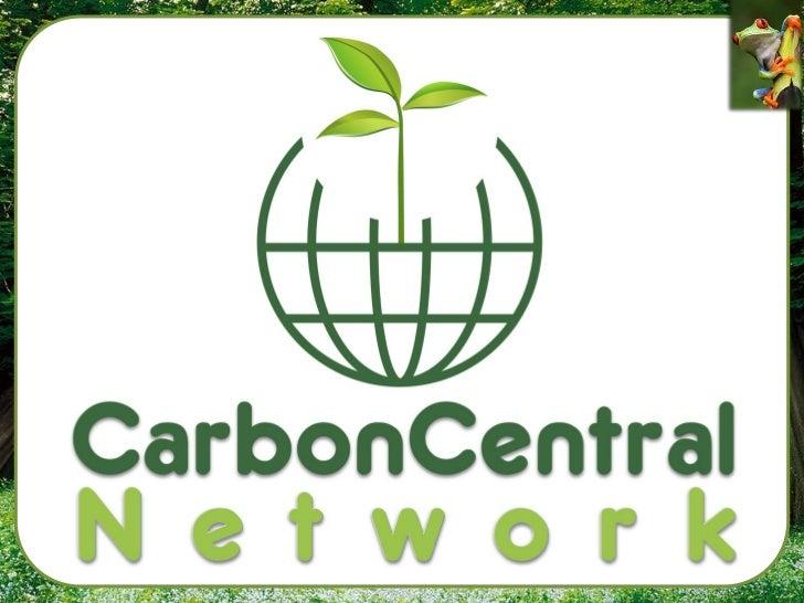 QUI EST CCN?• Le siège social Carbon Central Network est  basé à Adélaïde en Australie.• CCN a été créé pour sensibiliser ...