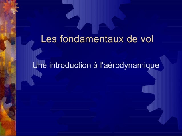 Les fondamentaux de volUne introduction à laérodynamique