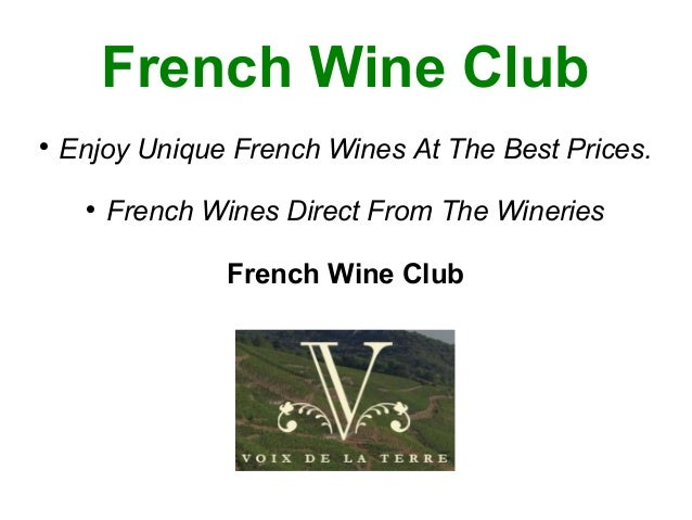 French Wine Club    Enjoy Unique French Wines At The Best Prices.                French Wines Direct From The Wineries  ...