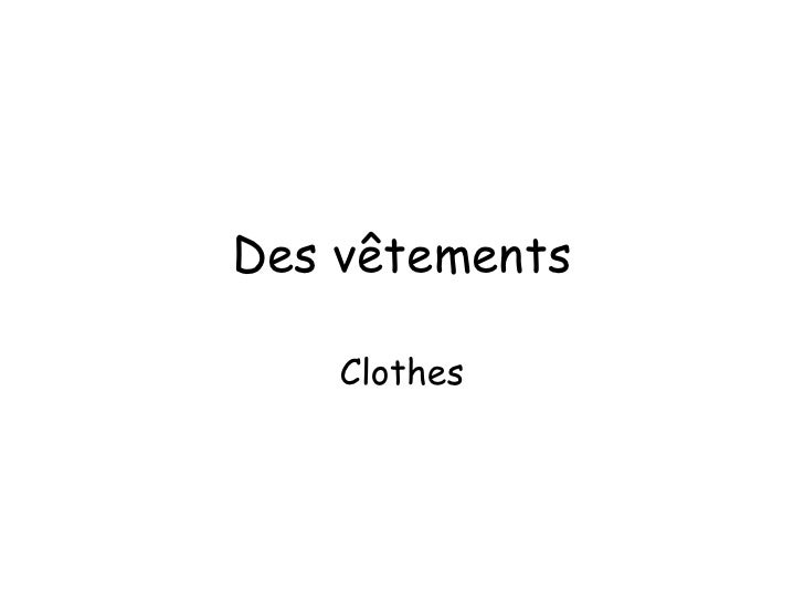 Des vêtements Clothes