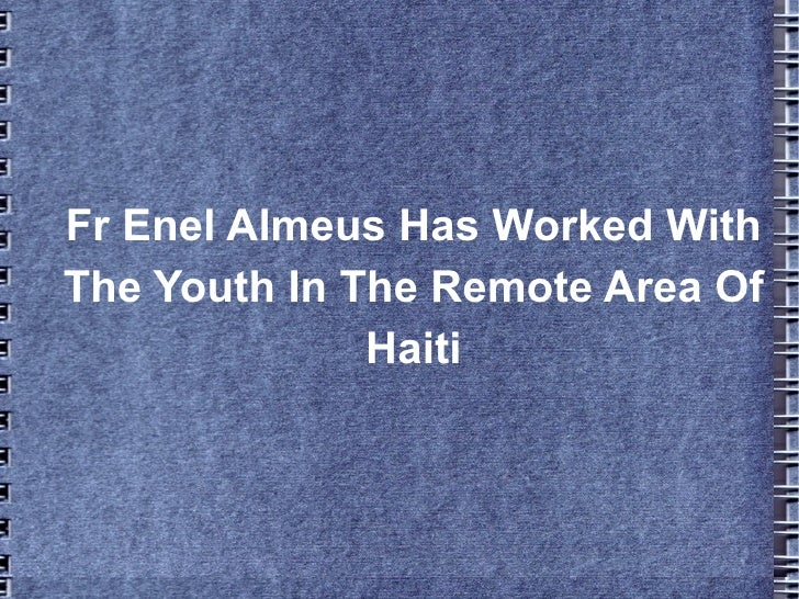 Fr Enel Almeus Has Worked WithThe Youth In The Remote Area Of              Haiti