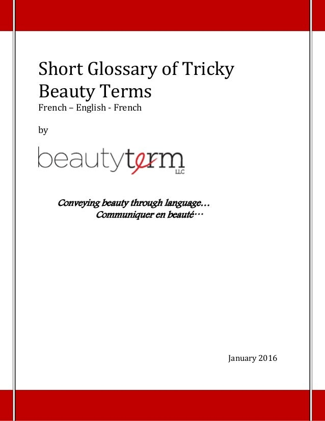 ShortGlossaryofTricky BeautyTerms French–English‐French  by     Conveying beauty through language… Commun...