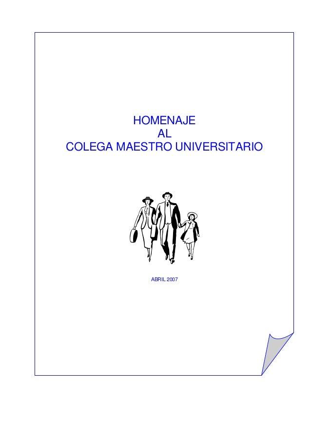 HOMENAJE AL COLEGA MAESTRO UNIVERSITARIO ABRIL 2007