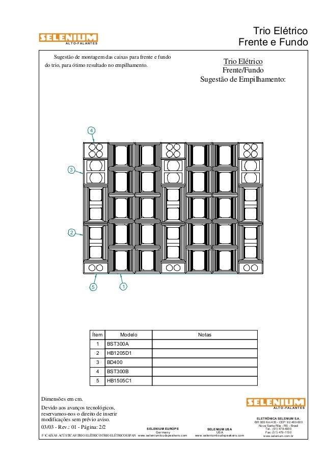 A L T O - F A L A N T E S  Sugestão de montagem das caixas para frente e fundo  3  Devido aos avanços tecnológicos,  reser...