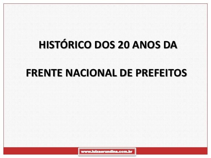 HISTÓRICO DOS 20 ANOS DAFRENTE NACIONAL DE PREFEITOS         www.luizaerundina.com.br