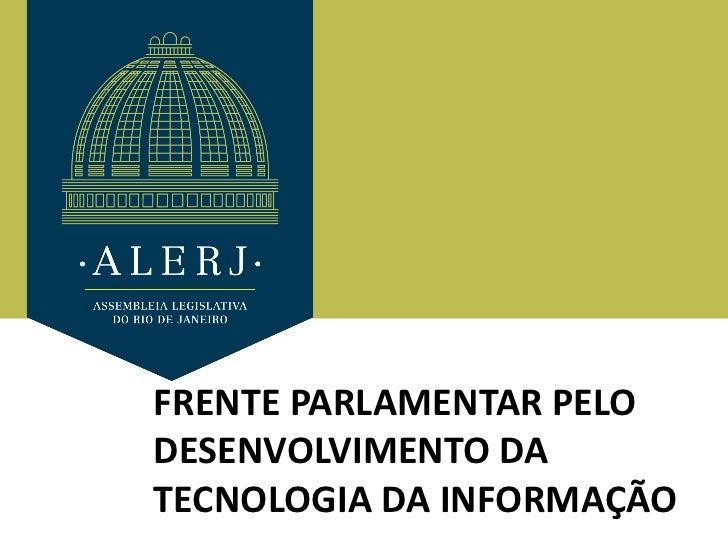 FRENTE PARLAMENTAR PELODESENVOLVIMENTO DATECNOLOGIA DA INFORMAÇÃO