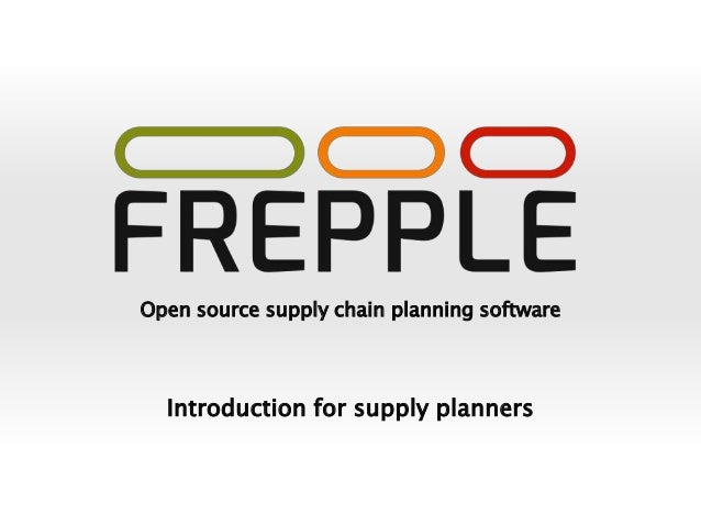 Open source supply chain planning software Introduction for supply planners