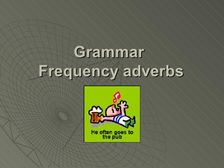 Grammar  Frequency adverbs