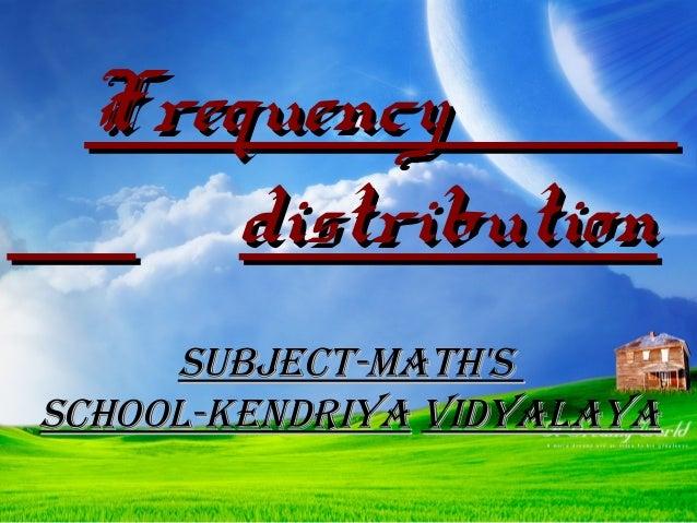 Frequency distribution Subject-Math'S School-Kendriya Vidyalaya