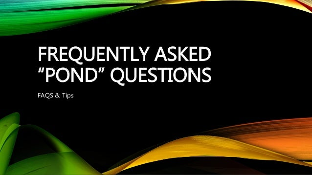 Ponds- Frequently asked Questions(FAQ)