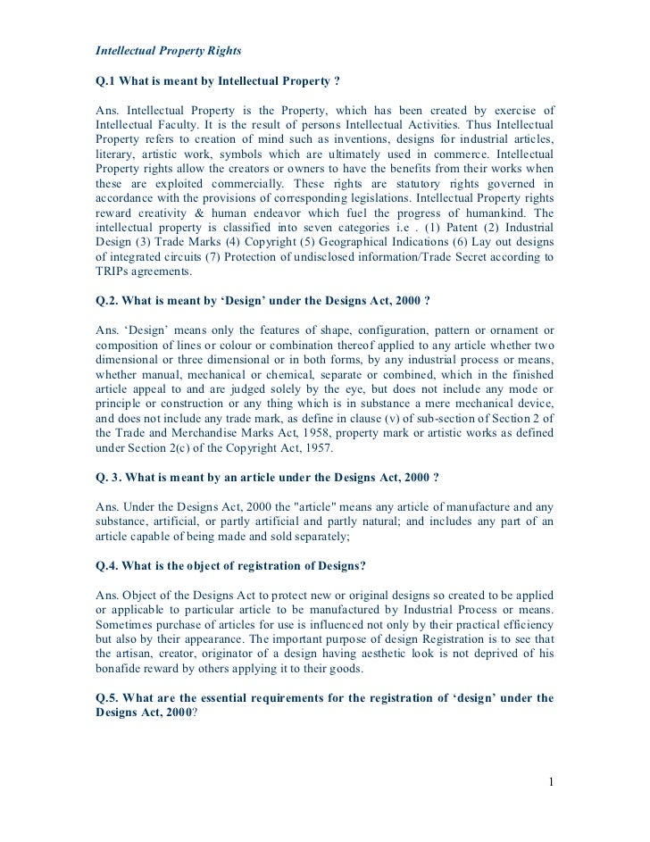 Intellectual Property RightsQ.1 What is meant by Intellectual Property ?Ans. Intellectual Property is the Property, which ...