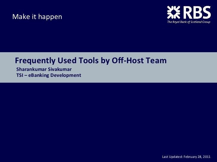 Frequently Used Tools by Off-Host Team Sharankumar Sivakumar TSI – eBanking Development